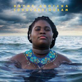 """Top 10 Albums of September 2019"" - Daymé Arocena, Sonocardiogram"